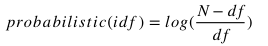 Probabilistic IDF in mathematical notation